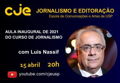 Aula inaugural de 2021 do curso de jornalismo com Luis Nassif – 15/04 20h