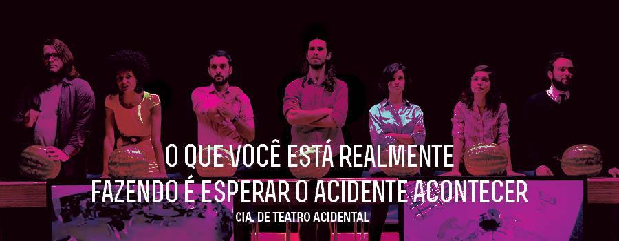O que você realmente está fazendo é esperar o acidente acontecer - XIII Circuito TUSP de Teatro